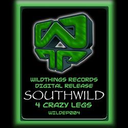 4 Crazy Legs EP – Southwild – Digital EP